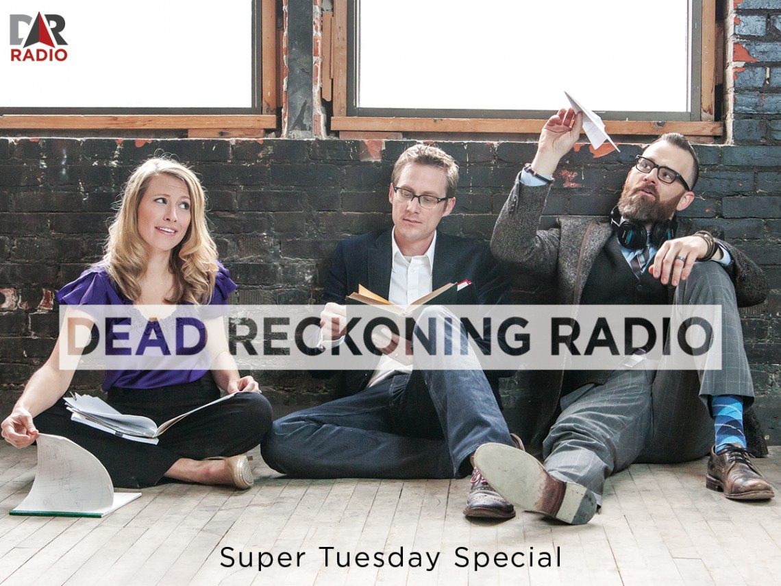 DR Radio March 2, 2016: Super Tuesday Special